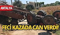 Son dakika Antalya haber: Devrilen traktörün altında kalan çiftçi hayatını kaybetti