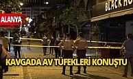 Son dakika Antalya haber: Patron ve DJ arasında çıkan kavgada av tüfekleri konuştu
