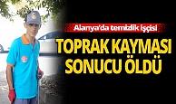Antalya'da toprak kayması can aldı!