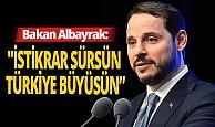 """Bakan Albayrak: """"İstikrar sürsün, Türkiye büyüsün"""""""