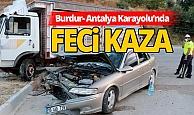 Burdur'da otomobille kamyonet çarpıştı