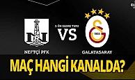 Neftçi Bakü-Galatasaray maçı saat kaçta ve hangi kanalda?