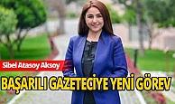Başarılı Gazeteci Sibel Atasoy Aksoy'a yeni görev