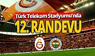 Türk Telekom Stadyumu'nda 12. kez