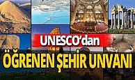 UNESCO'dan Türkiye şehirlerine unvan!