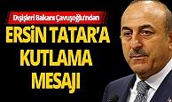 Dışişleri Bakanı Mevlüt Çavuşoğlu'dan, Ersin Tatar'a kutlama mesajı