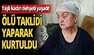 Karabük'te yaşlı kadın dehşeti yaşadı: Gaspçıdan 'ölü' taklidi yaparak kurtuldu