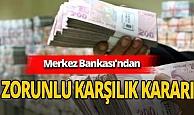 Merkez Bankası'ndan flaş zorunlu karşılık kararı
