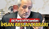 Son dakika! AK Parti eski Milletvekili İhsan Arslan, Disiplin Kurulu'na sevk edildi