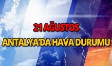21 Ağustos 2018 Antalya hava durumu
