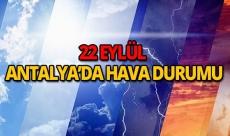 22 Eylül 2018 Antalya hava durumu