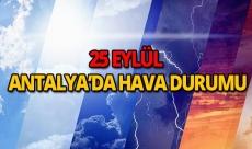 25 Eylül 2018 Antalya hava durumu