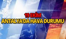 19 Ekim 2018 Antalya hava durumu