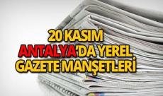 20 Kasım 2018 Antalya'nın yerel gazete manşetleri