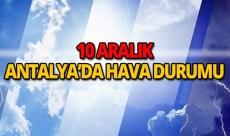 10 Aralık 2018 Antalya hava durumu