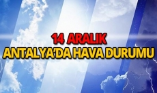14 Aralık 2018 Antalya hava durumu
