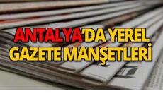 26 Mart 2019 Antalya'nın yerel gazete manşetleri