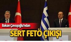 Bakan Çavuşoğlu'ndan, Yunanistan'a FETÖ çıkışı!