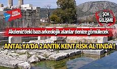Antalya'da 2 antik kent risk altında!