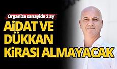 Antalya OSB 2 ay yönetim aidatı ve dükkan kirası almayacak