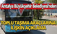Antalya Büyükşehir Belediyesi'nden toplu taşıma araçlarına ilişkin açıklama