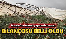 Antalya'da felaketi yaşatan fırtınanın bilançosu belli oldu