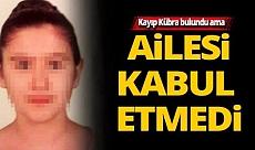 Antalya'da Kübra'yı ailesi kabul etmedi