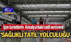 Turistlerin Türkiye'deki 'sağlıklı tatil' yolculuğu görüntülendi