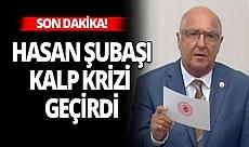 İyi Parti Antalya Milletvekili Hasan Subaşı, kalp krizi geçirdi