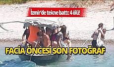 İzmir'de yaşanan tekne faciası öncesi son fotoğrafları bu oldu