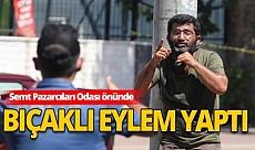 Antalya haber: Semt Pazarcıları Odası önünde bıçaklı eylem