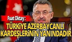 Cumhurbaşkanı Yardımcısı Fuat Oktay'dan Azerbaycan'a destek