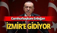 Cumhurbaşkanı Recep Tayyip Erdoğan İzmir'e gidiyor