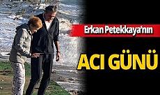 Erkan Petekkaya'nın annesi Şerife Petekkaya hayatını kaybetti