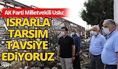 Milletvekili Atay Uslu, fırtınadan zarar gören bölgede incelemelerde bulundu