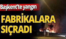 Başkent'te yangın! Alevler 2 fabrikayı küle çevirdi