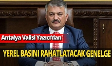 Antalya Valisi Ersin Yazıcı'dan yerel basını rahatlatacak genelge