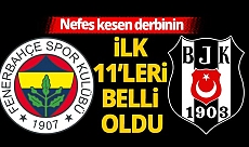 Fenerbahçe-Beşiktaş derbisinin ilk 11'leri açıklandı