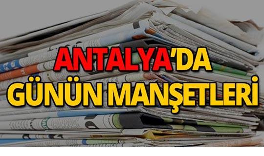 10 Temmuz 2019 Antalya'nın yerel gazete manşetleri