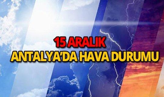 15 Aralık 2018 Antalya hava durumu