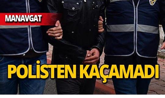 16 ayrı suçtan aranıyordu, Manavgat'ta yakalandı!
