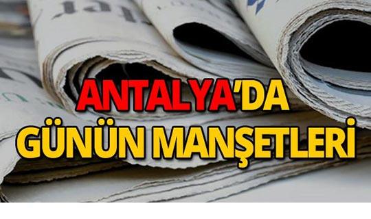 18 Temmuz 2019 Antalya'nın yerel gazete manşetleri