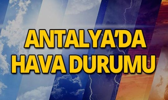 1 Haziran 2019 Antalya hava durumu