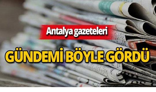 25 Temmuz 2019 Antalya'nın yerel gazete manşetleri