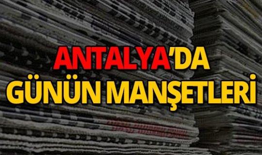 28 Haziran 2019 Antalya'nın yerel gazete manşetleri