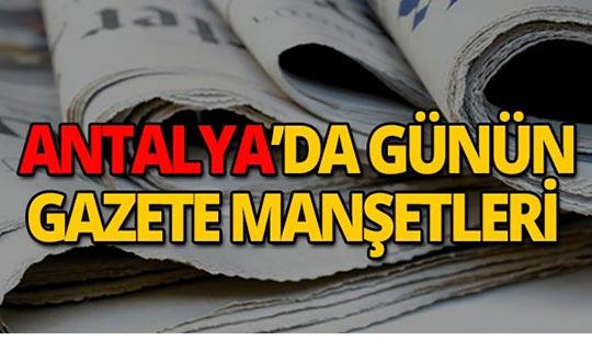31 Temmuz 2019 Antalya'nın yerel gazete manşetleri