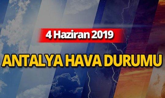 4 Haziran 2019 Antalya hava durumu