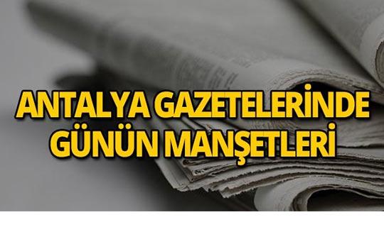 7 Ağustos 2019 Antalya'nın yerel gazete manşetleri
