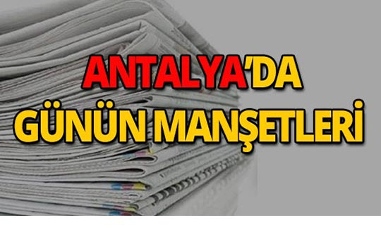 8 Temmuz 2019 Antalya'nın yerel gazete manşetleri