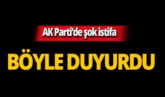 AK Parti'den istifa etti!